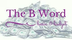The B Words...Basic & Budget