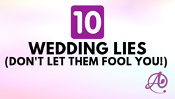 10 Wedding LIES (Don't let them fool you)