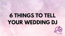 6 Things You Should Tell Your Wedding DJ