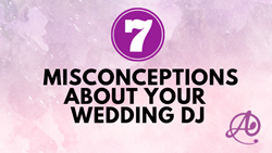 7 Misconceptions about your Wedding DJ