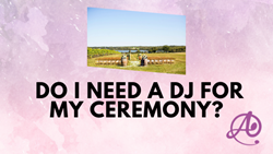 Do I need a DJ for my ceremony?