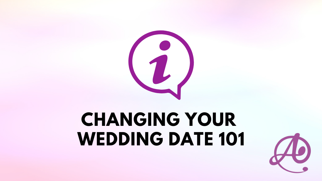 Changing Your Wedding Date 101