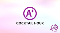 Host an A+ Cocktail Hour