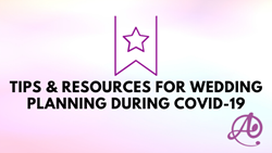 Tips & Resources for Wedding Planning During COVID-19