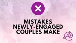 Mistakes Newly-Engaged Couples Make