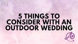 5 Things to consider with an Outdoor Wedding