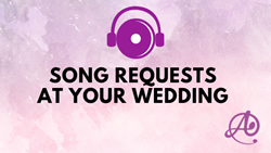 Song Requests at Your Wedding