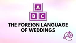 The Foreign Language of Weddings