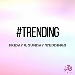 Friday & Sunday Weddings