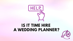 Is it time to hire a wedding planner?