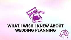 What I Wish I Knew About Wedding Planning