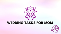 Wedding Tasks for Mom